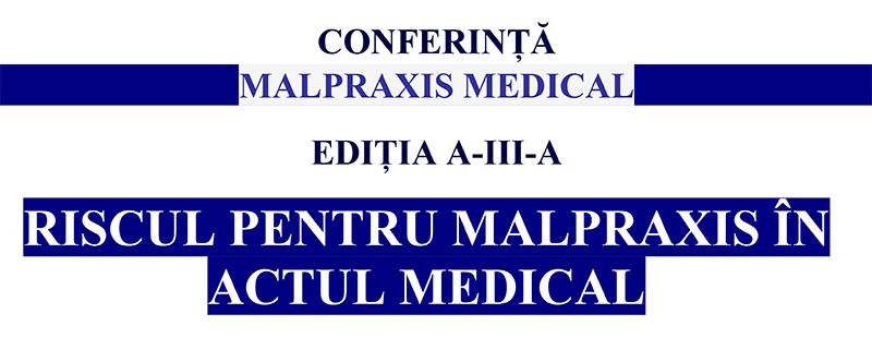 """Conferința """"Riscul pentru malpraxis în actul medical"""""""