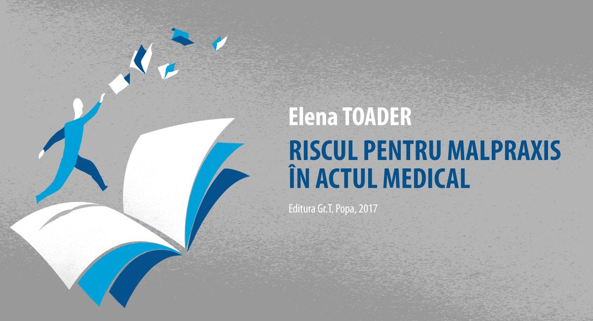 Elena Toader – Riscul pentru malpraxis în actul medical