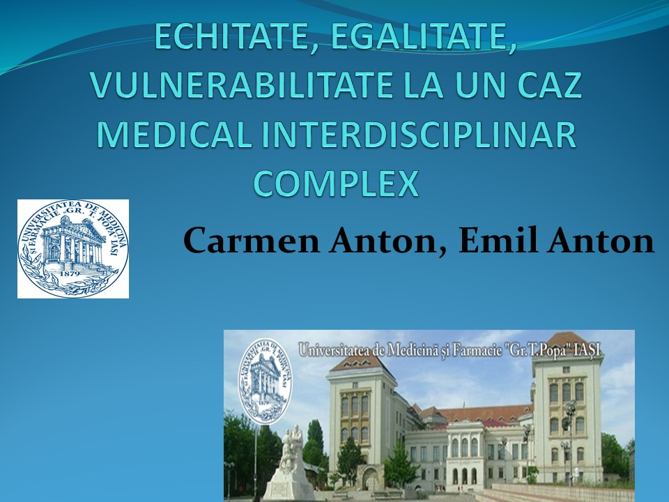 Echitate, egalitate, vulnerabilitate la un caz medical interdisciplinar complex